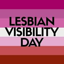 LESBIAN VISIBILITY DAY !